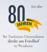 1. Weinheimer Bestattungsunternehmen e.G. | Vereinigte Weinheimer-Hemsbacher Schreinermeister besteht seit über 80 Jahren - wir sind ein Traditionsunternehmen.
